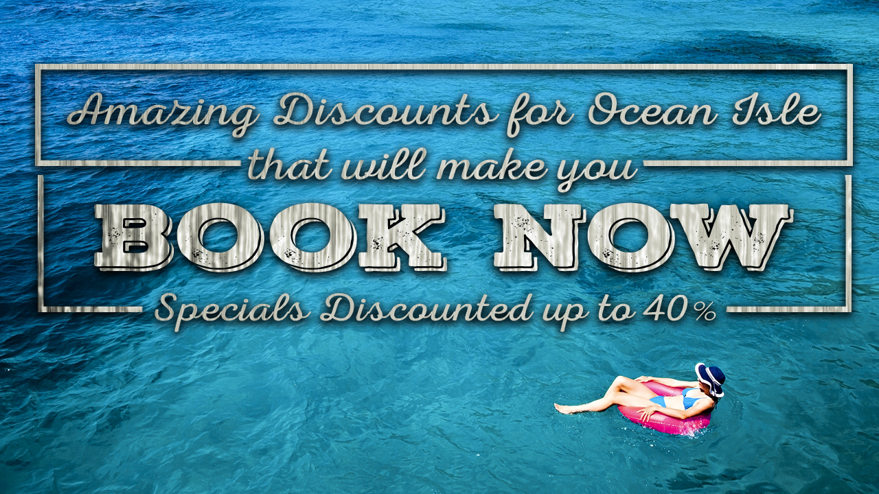 Amazing-Discounts-for-Ocean-Isle-That-Will-Make-You-BOOK-NOW