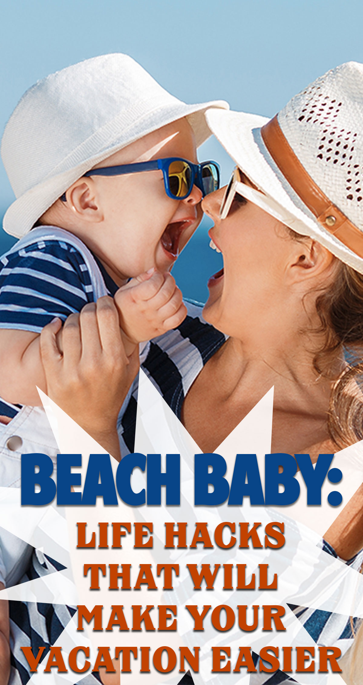 PBeach Baby: Life Hacks That Will Make Your Vacation Easier Pin
