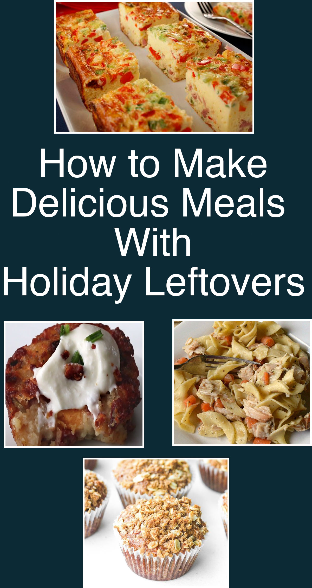 How to Make Delicious Meals With Holiday Leftovers Pin