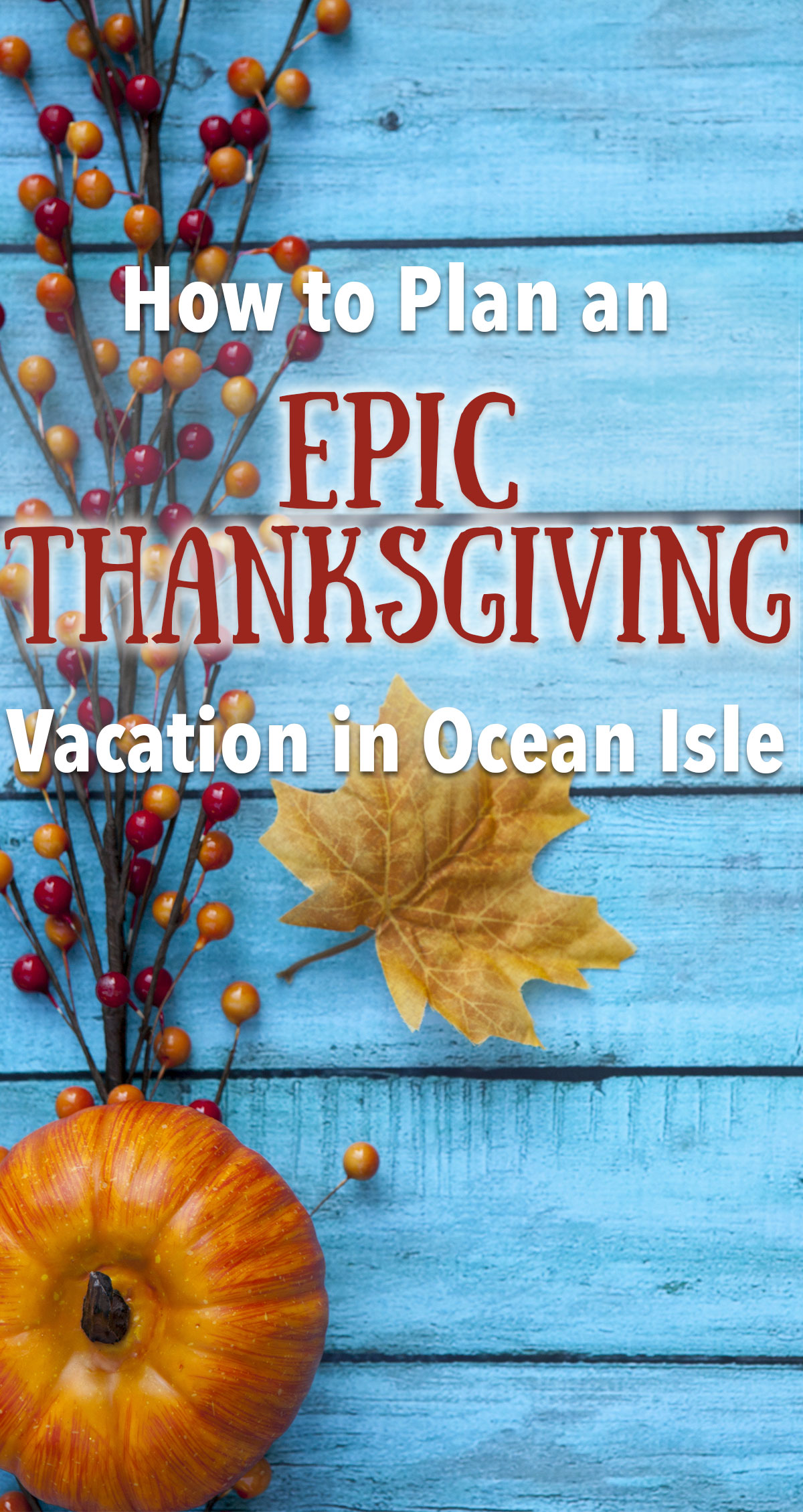 How to Plan an Epic Thanksgiving Vacation in Ocean Isle Pin