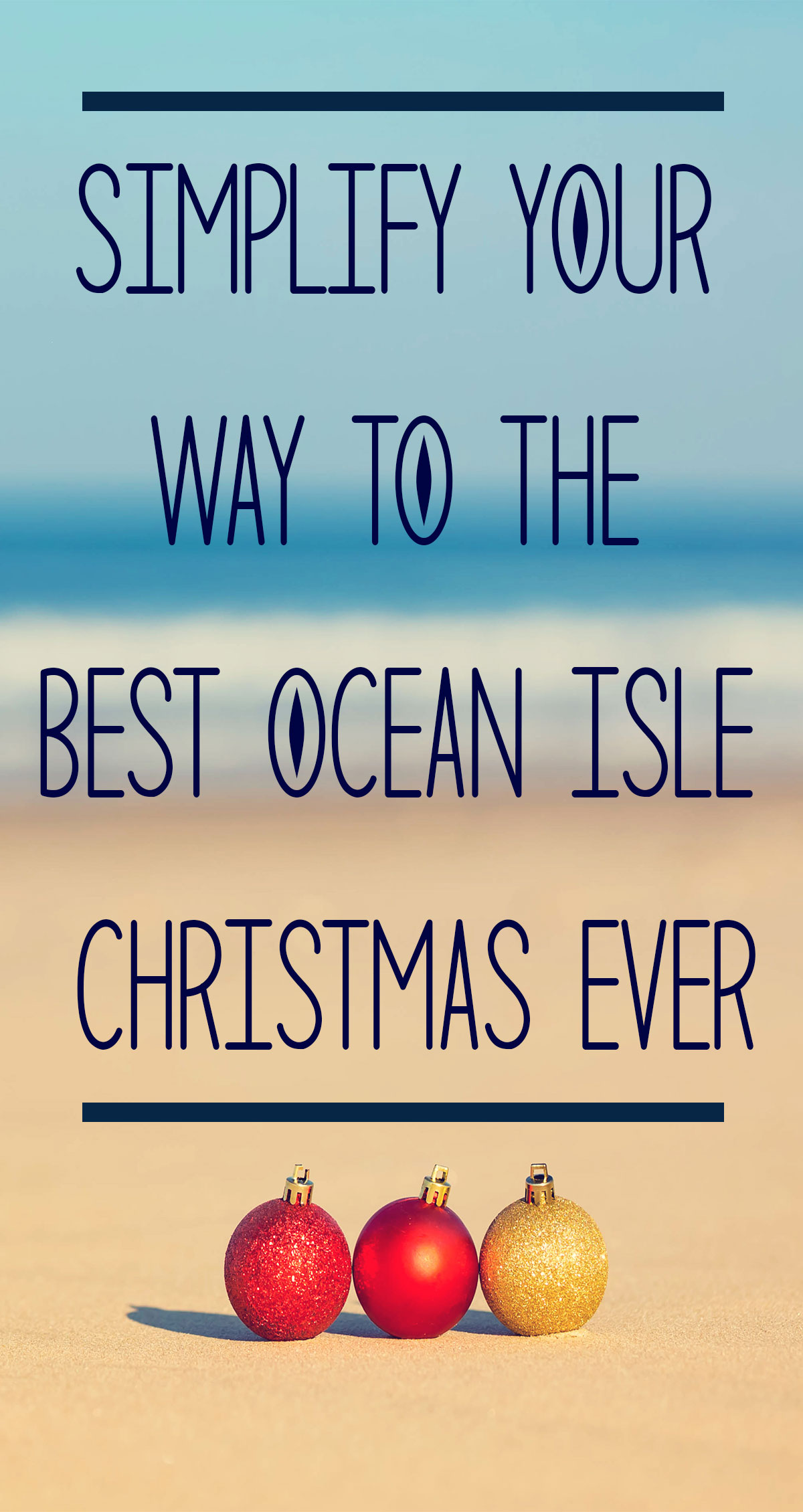 Simplify Your Way to the Best Ocean Isle Christmas Ever Pin