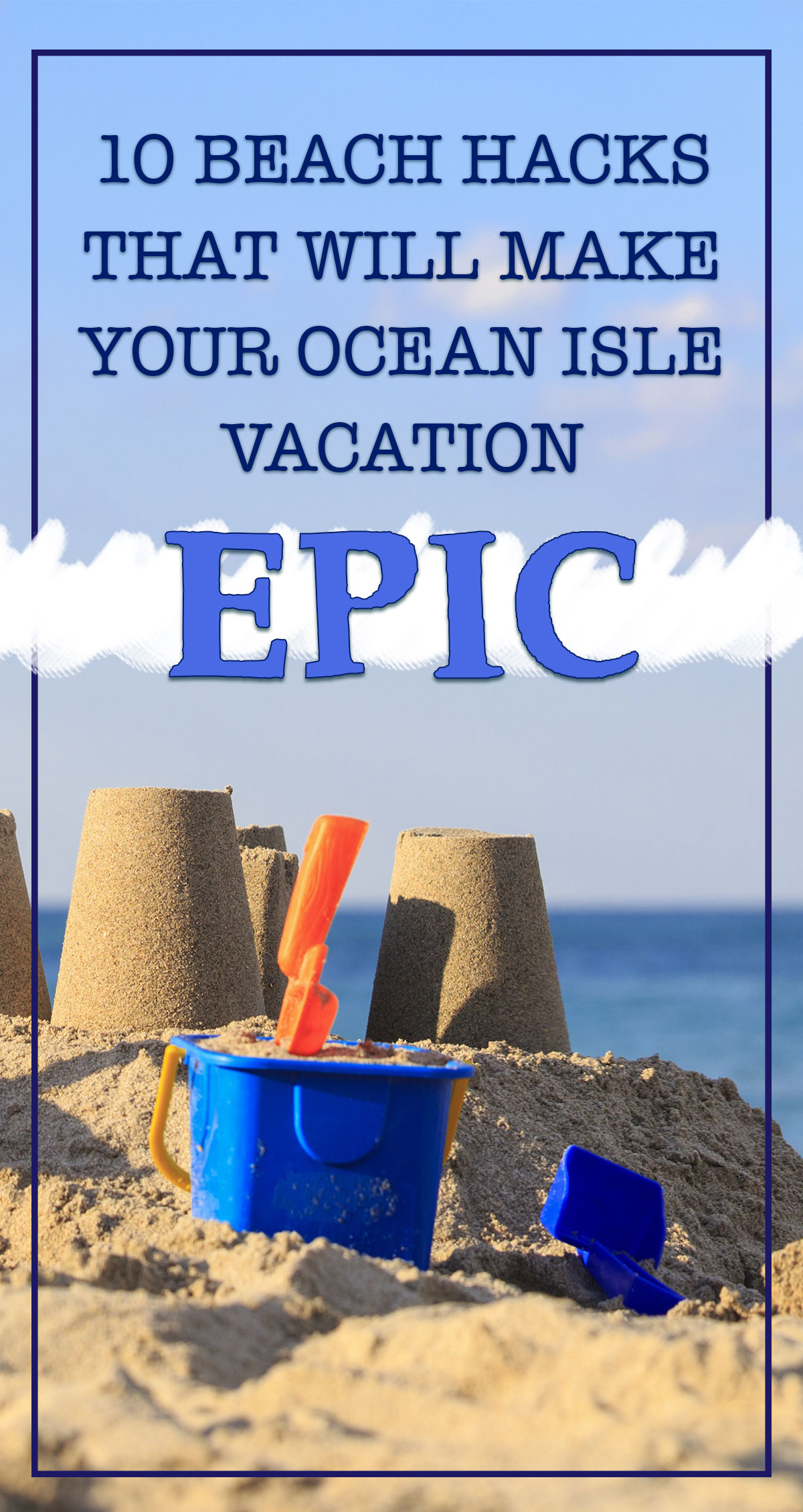 10 Beach Hacks That Will Make Your Ocean Isle Vacation Epic Pin