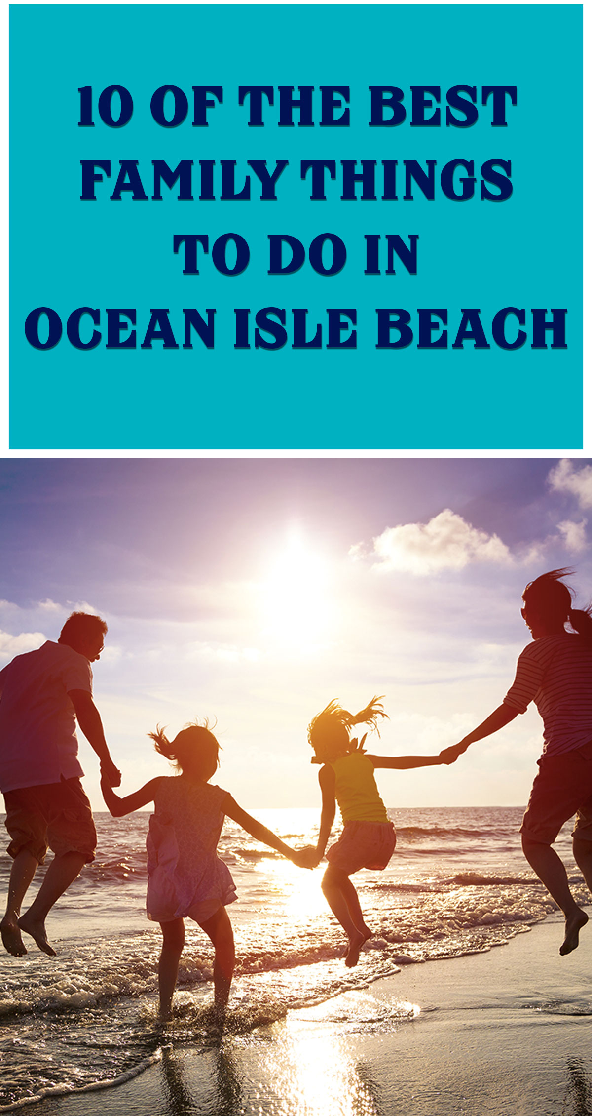 10 of the Best Family Things To Do in Ocean Isle Beach Pin