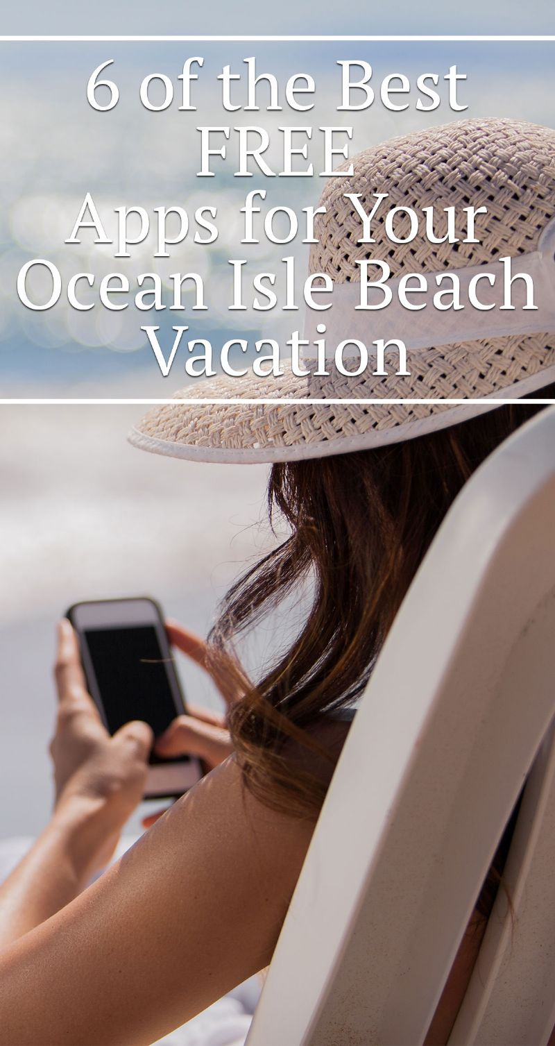 6 of the Best FREE Apps for Your Ocean Isle Beach Vacation Pin