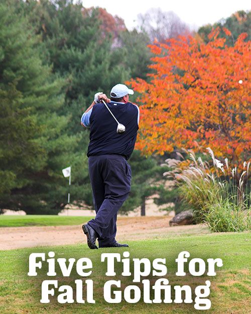 Five Tips for Fall Golfing