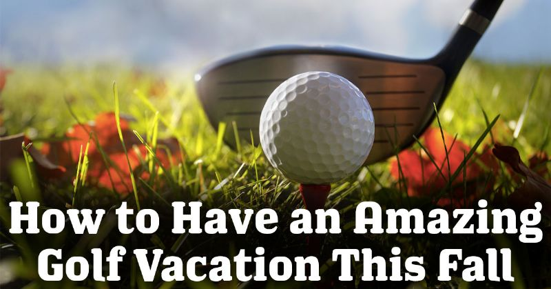 Amazing Golf Vacation