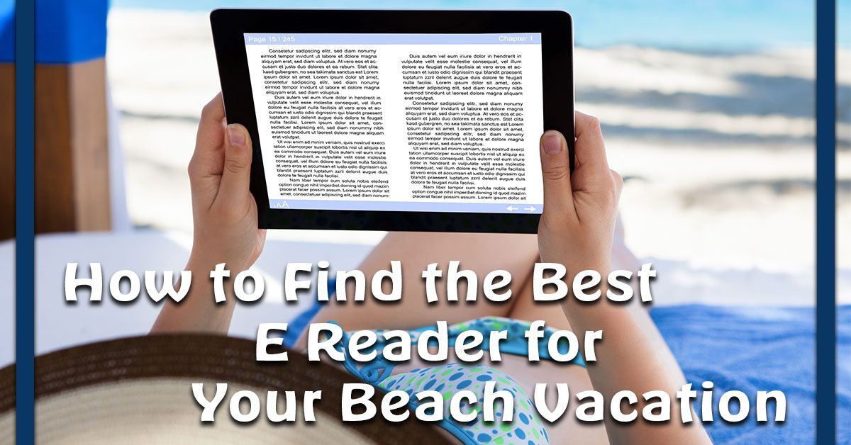 Best E Reader for Your Beach Vacation