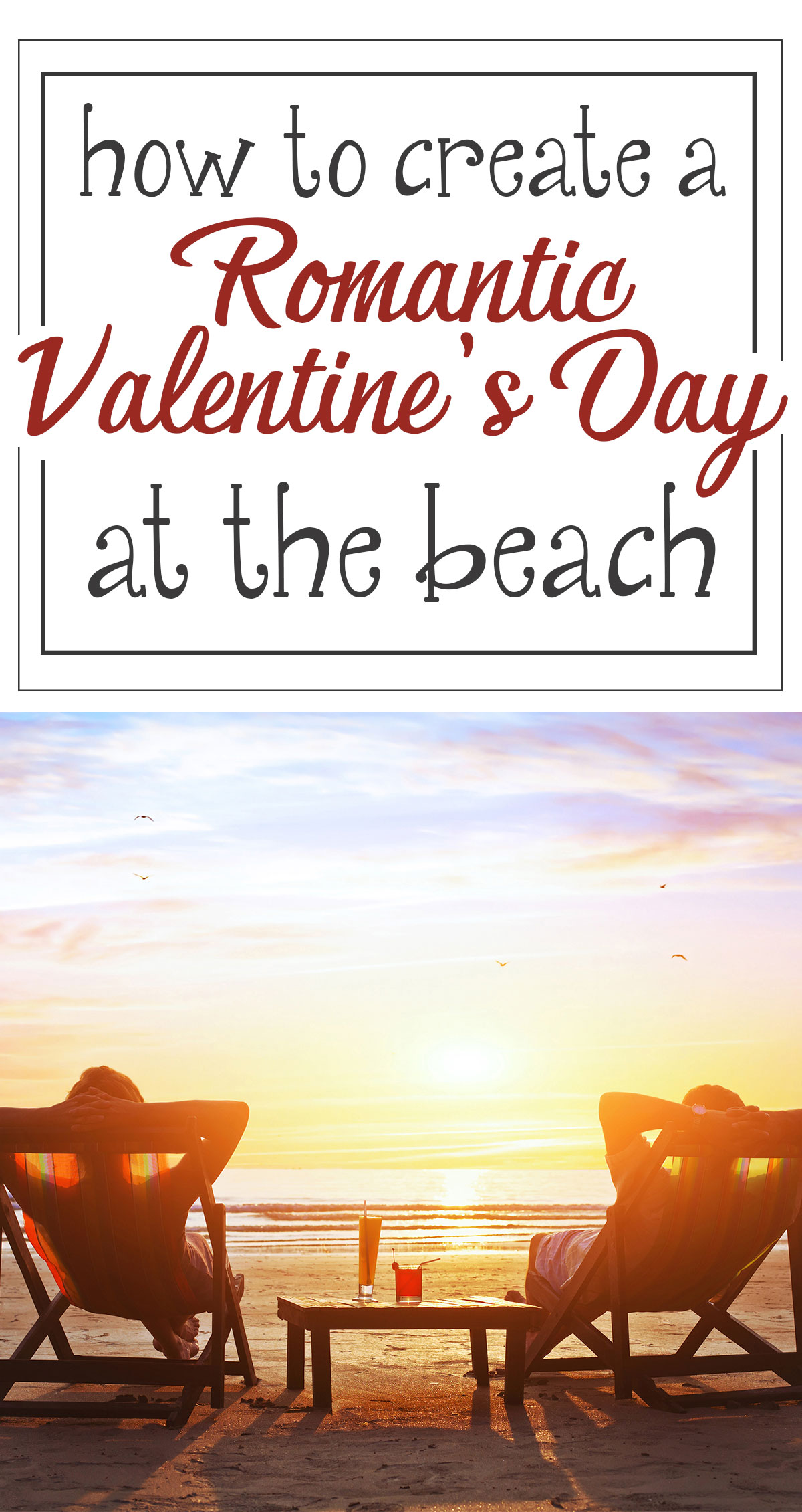 How to Create a Romantic Valentine's Day at the Beach Pin