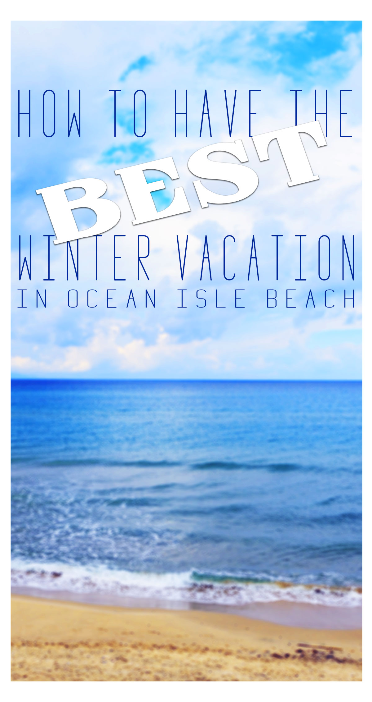 How To Have The Best Winter Vacation In Ocean Isle Beach Pin