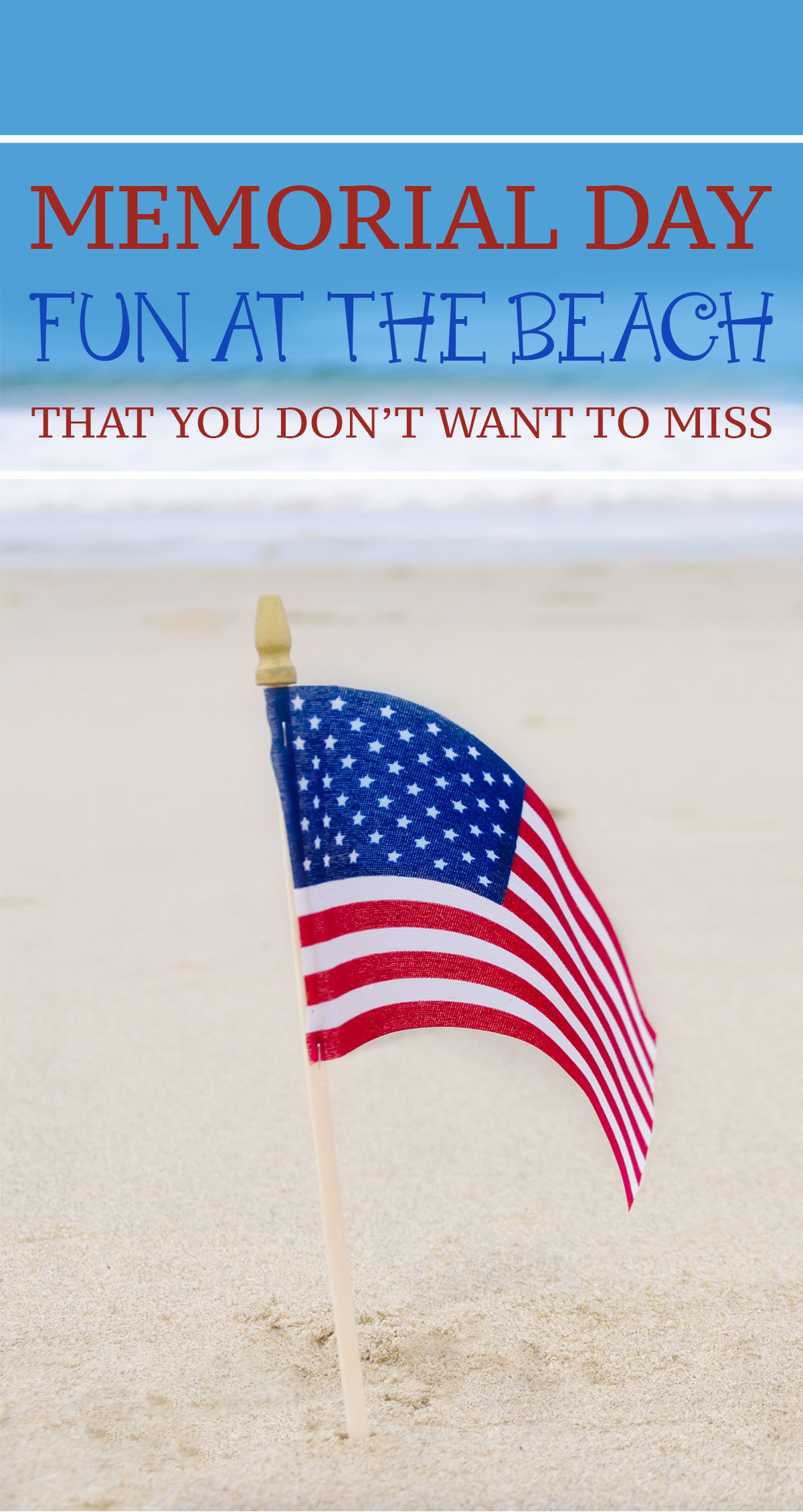 Memorial Day Fun at the Beach That You Don't Want to Miss Pin