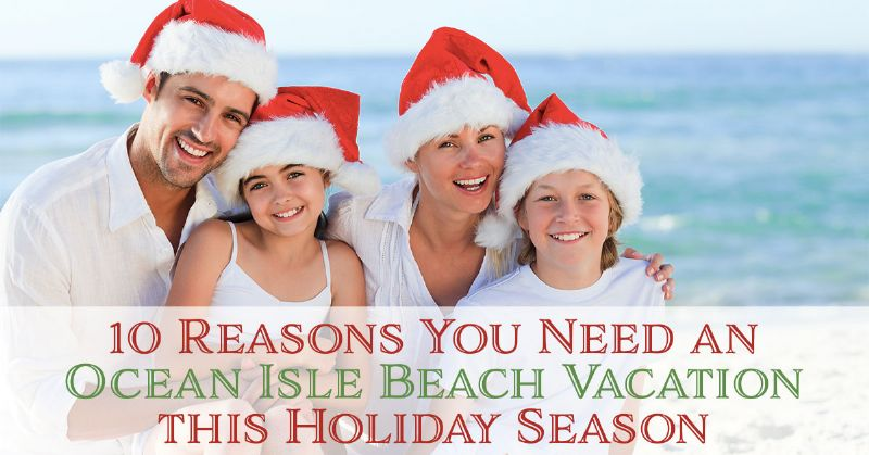 Ocean Isle Beach Vacation this Holiday Season