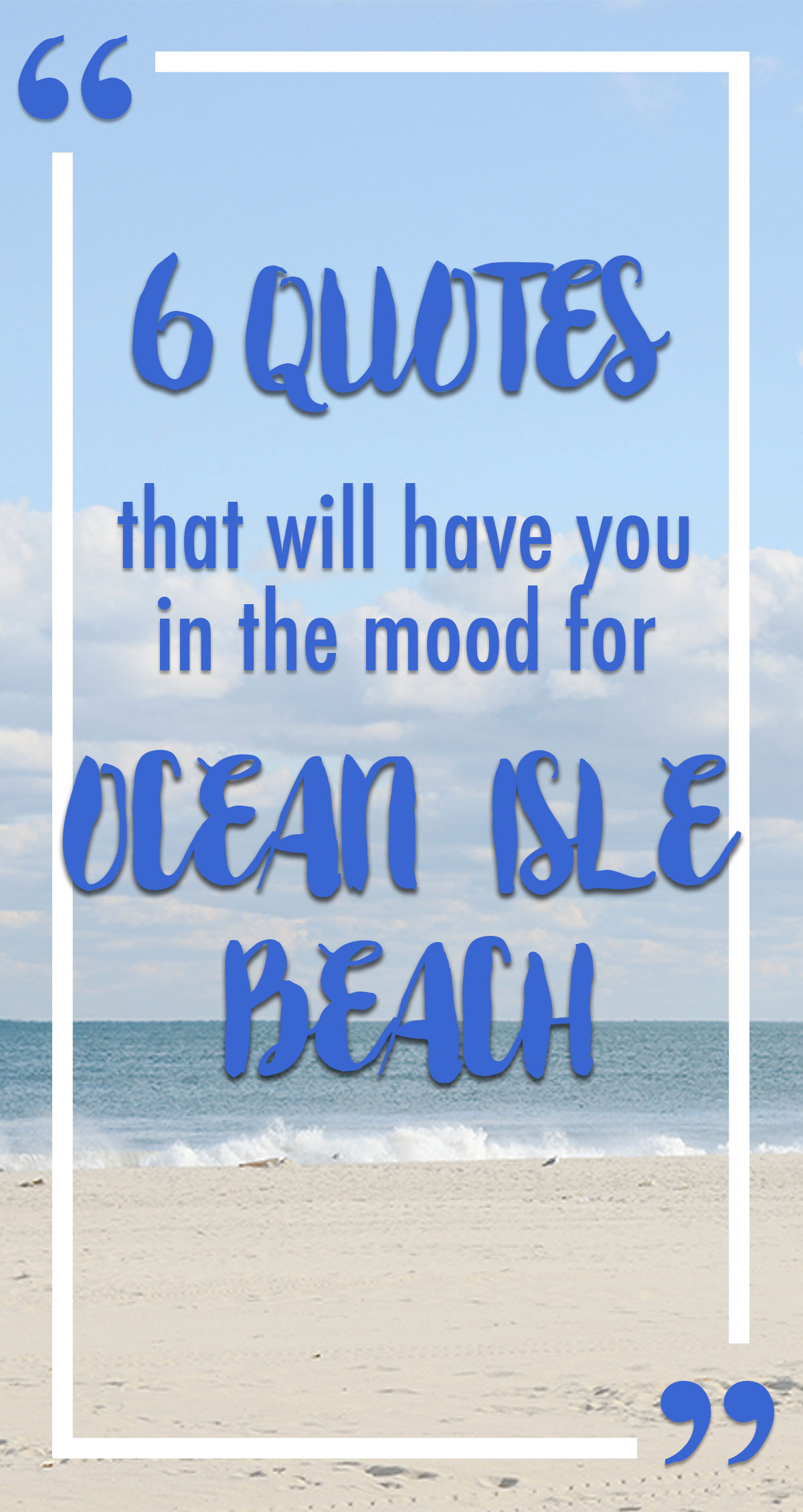 6 Quotes That Will Have You in the Mood for Ocean Isle Beach Pin