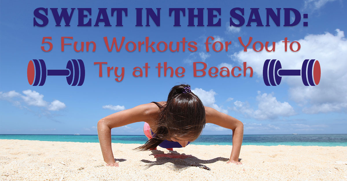 Sweat In The Sand 5 Fun Workouts For You To Try At Beach