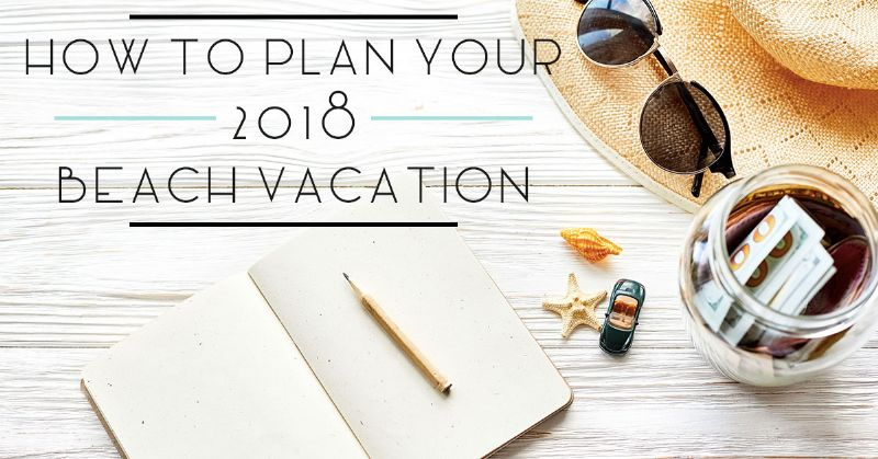 Plan Your 2018 Beach Vacation