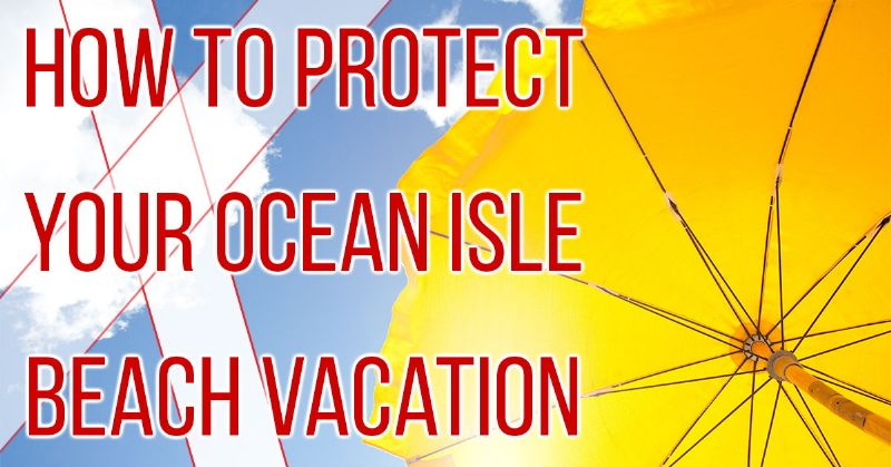 Protect Your Vacation