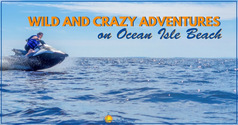 Adventures on Ocean Isle Beach | Williamson Realty Vacations