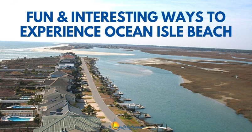 Fun and Interesting Ways to Experience Ocean Isle Beach