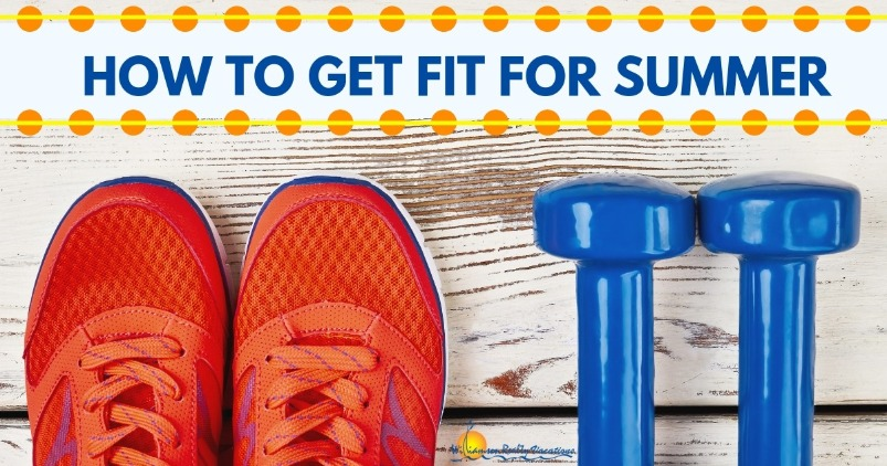 How to Get Fit for Summer | Williamson Realty Vacations