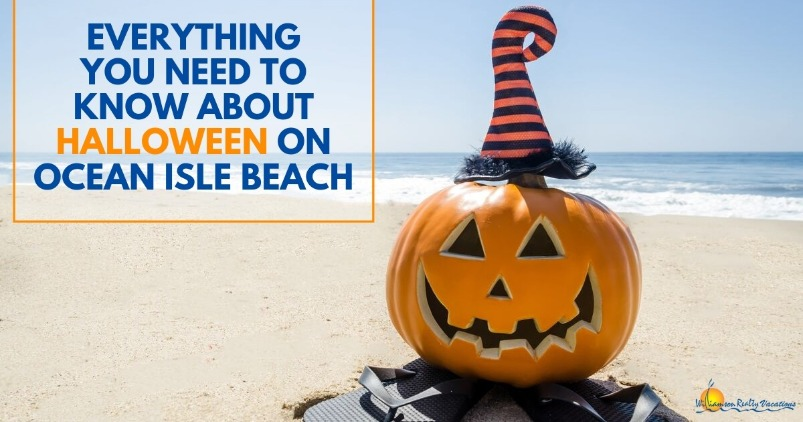 Everything You Need to Know About Halloween on Ocean Isle Beach | Williamson Realty Vacations