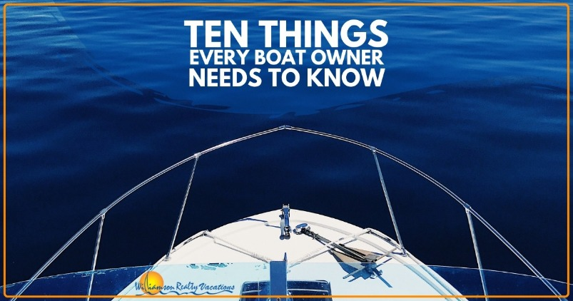 Ten Things Every Boat Owner Needs to Know | Williamson Realty Vacations