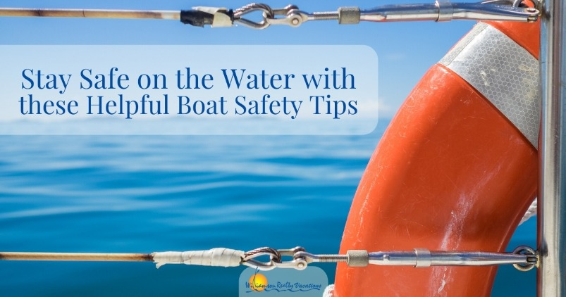 Stay Safe on the Water with these Helpful Boat Safety Tips