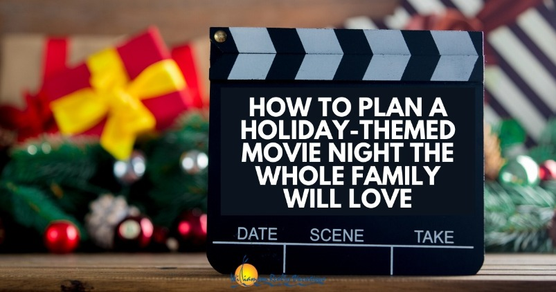 How to plan a holiday themed movie night the whole family will love