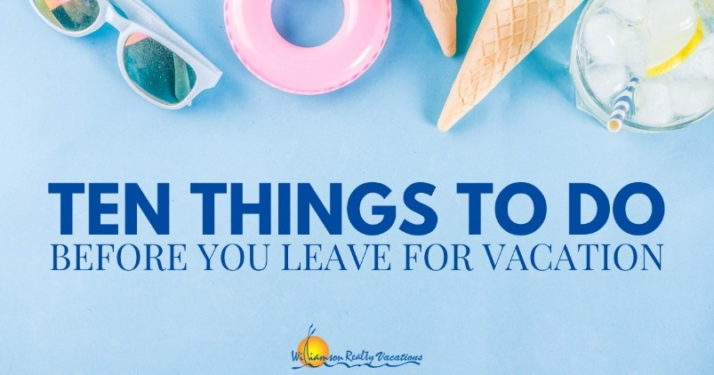 Ten Things To Do Before You Leave For Vacation