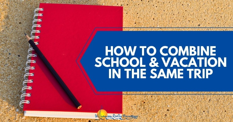 How to Combine School and Vacation in the Same Trip