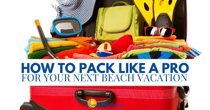 How to Pack Like a Pro for Your Next Beach Vacation