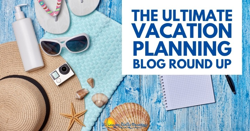 The Ultimate Vacation Planning Blog Round Up