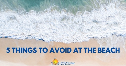 5 Things to Avoid at the Beach | Williamson Realty