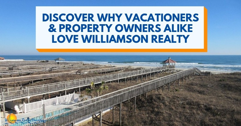 Discover Why Vacationers and Property Owners Alike Love Williamson Realty | Willaimson Realty