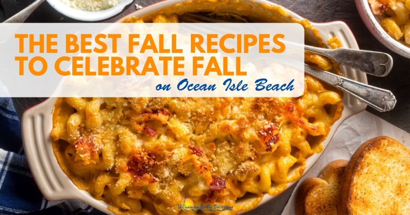 The Best Fall Recipes To Celebrate Fall On Ocean Isle Beach | Williamson Realty Vacations