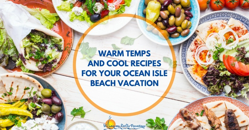 Summer Recipes for Ocean Isle Beach | Williamson Realty Vacations