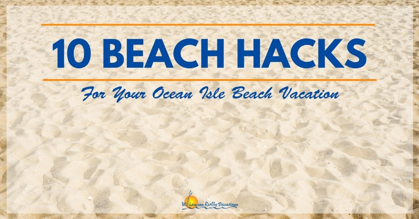 Ocean Isle Beach Hacks | Williamson Realty Vacations