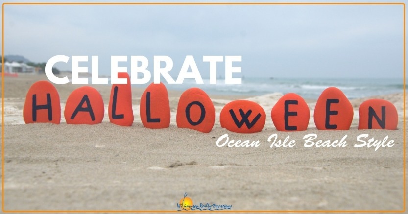 Celebrate Halloween Ocean Isle Beach Style | Williamson Realty Vacations