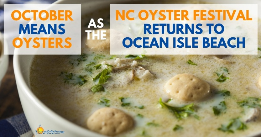 October Means Oysters as the NC Oyster Festival Returns to Ocean Isle Beach | Ocean Isle Beach NC Vacation Rentals | Williamson Realty