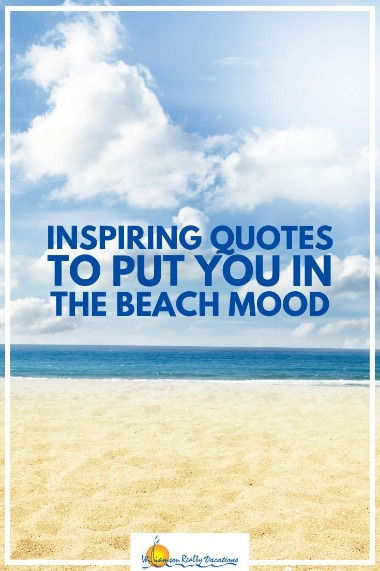 Inspiring Quotes to Put You in the Beach Mood