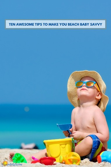 Ten Awesome Tips to Make You Beach Baby Savvy | Williamson Realty Vacations