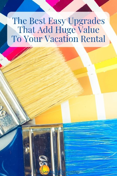 The Best Easy Upgrades That Add Huge Value To Your Vacation Rental | Williamson Realty Vacations