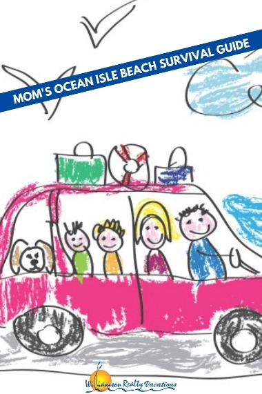 Mom's Ocean Isle Beach Survival Guide | Williamson Realty Vacations