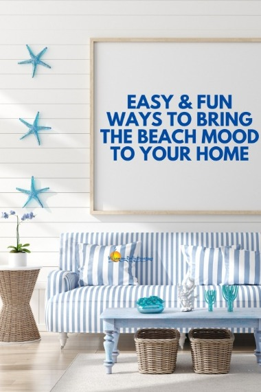 Easy and Fun Ways to Bring the Beach Mood to Your Home