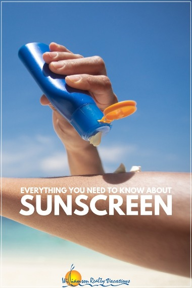 Everything You Need to Know About Sunscreen | Williamson Realty Vacations