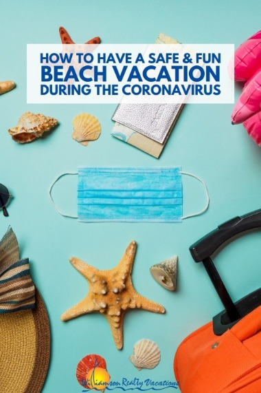 How to Have a Safe and Fun Beach Vacation During the Coronavirus