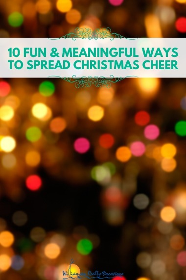 10 Fun and Meaningful Ways to Spread Christmas Cheer | Williamson Realty
